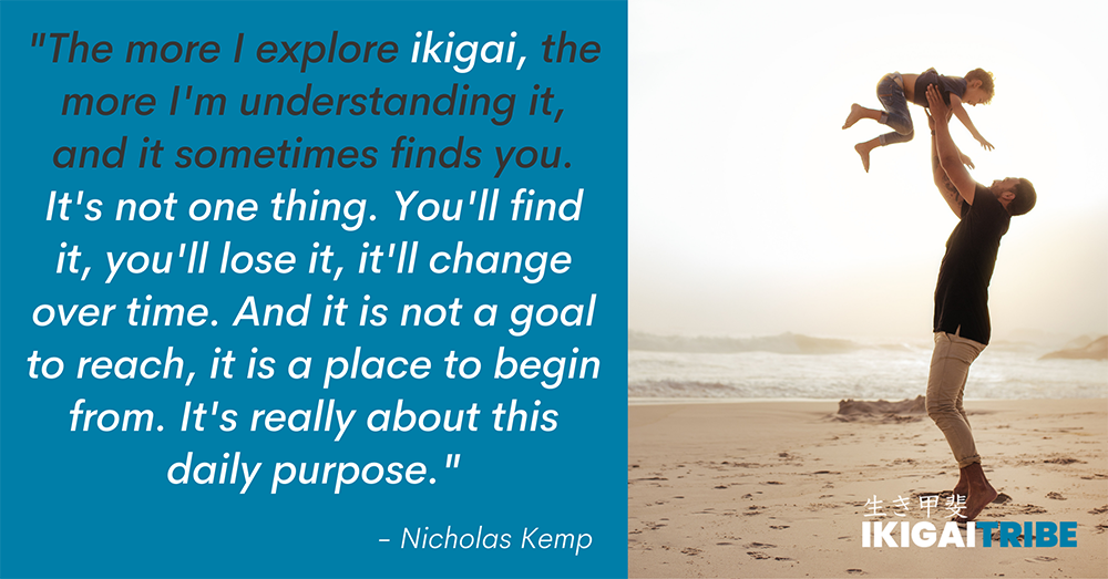 Ikigai is about daily purpose