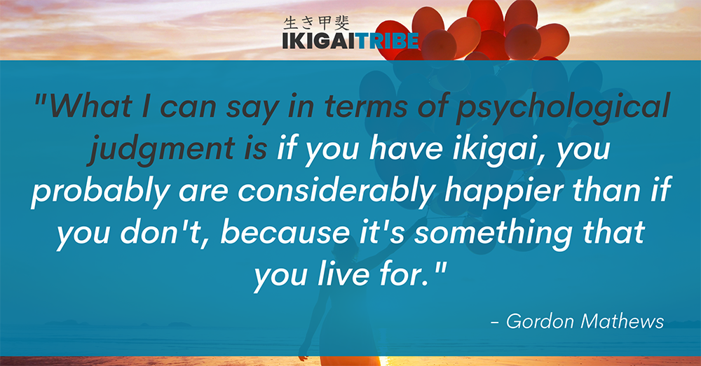 Ikigai is something you live for